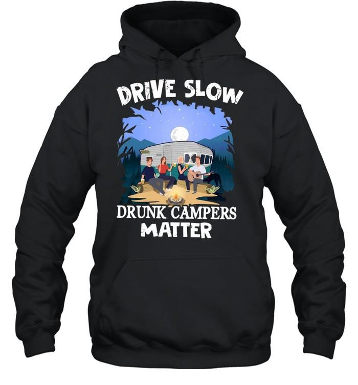 Drive Slow Drunk Campers Matter Unisex Hoodie