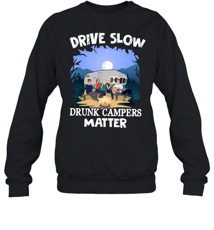 Drive Slow Drunk Campers Matter Unisex Sweatshirt