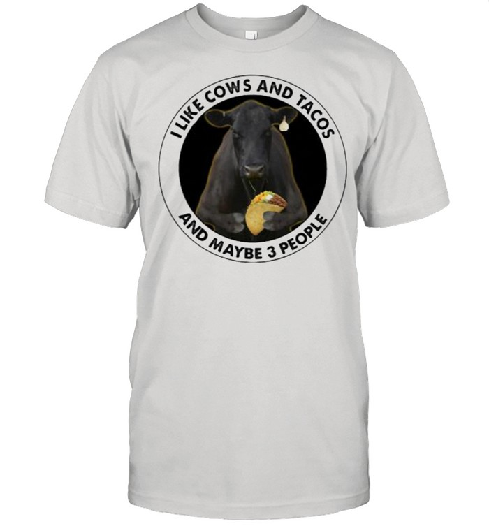 I Like Cows And Tacos And Maybe 3 People  Classic Men's T-shirt