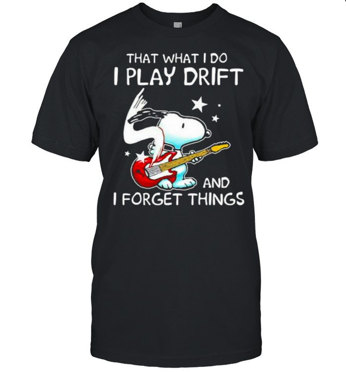 That What I Do I Play Drift And I Forget Things Snoopy  Classic Men's T-shirt