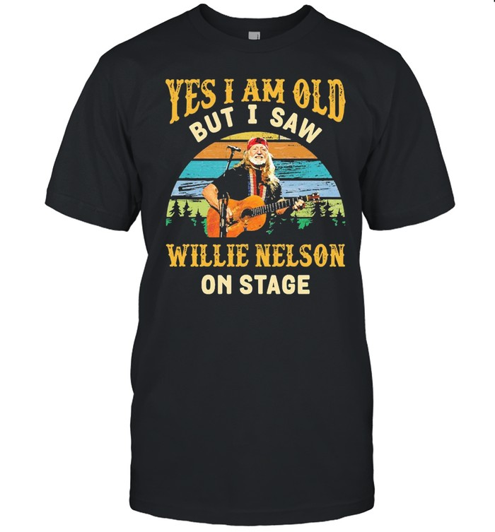 Yes I Am Old But I Saw Willie Nelson On Stage Vintage  Classic Men's T-shirt