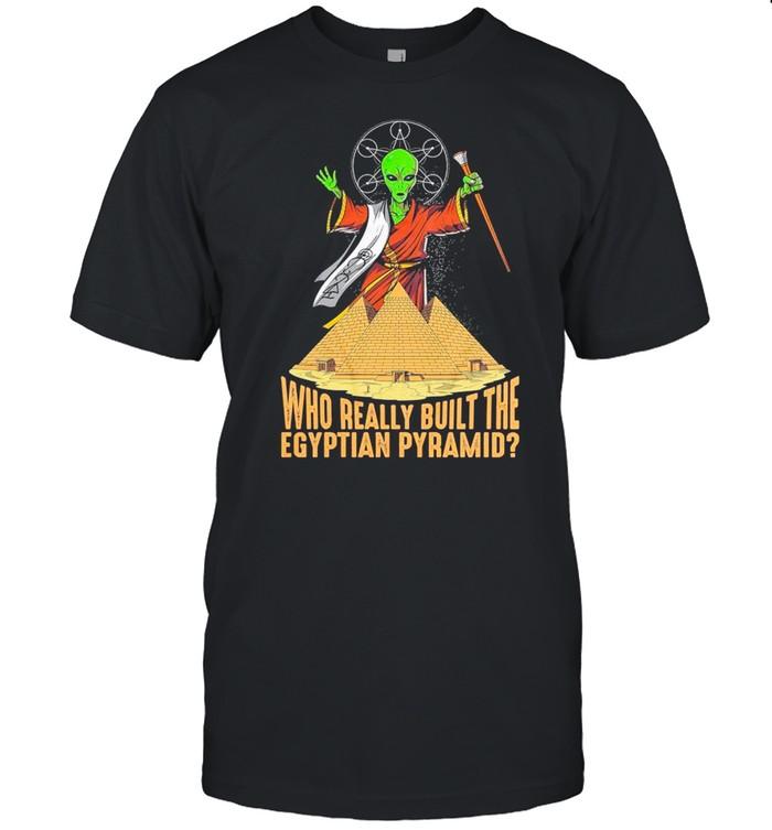 Alien UFO Who Really Built The Egyptian Pyramid shirt Classic Men's T-shirt
