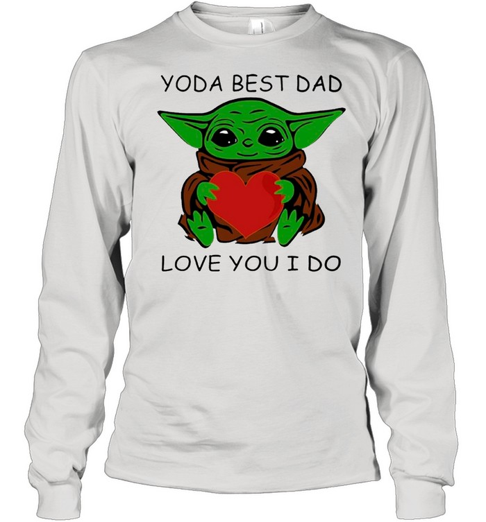 Star Wars Baby Yoda Hug Heart With Yoda Best Dad Love You I Do – Happy Father's Day 2021 shirt Long Sleeved T-shirt