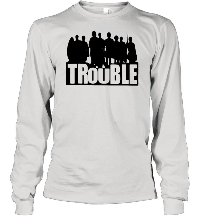 The Chosen Merch Store Trouble New 2021 T-shirt Long Sleeved T-shirt