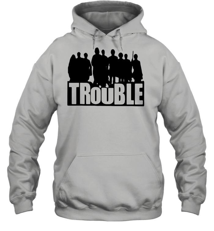 The Chosen Merch Store Trouble New 2021 T-shirt Unisex Hoodie