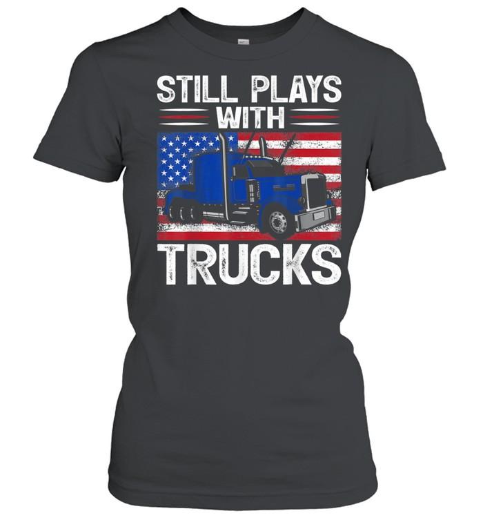 Trucker USA Patriotic American Flag Still Plays With Trucks shirt Classic Women's T-shirt