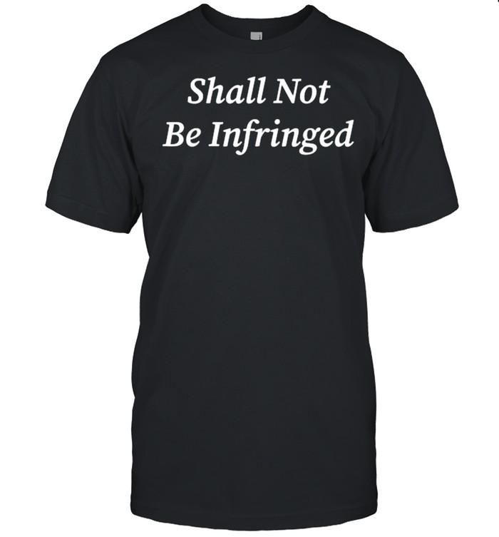 Shall Not Be Infringed Second Amendment Libertarian T- Classic Men's T-shirt