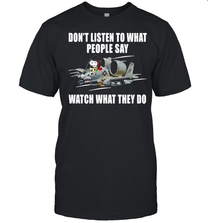 Snoopy Don't Listen To What People Say Watch What They Do T-shirt Classic Men's T-shirt