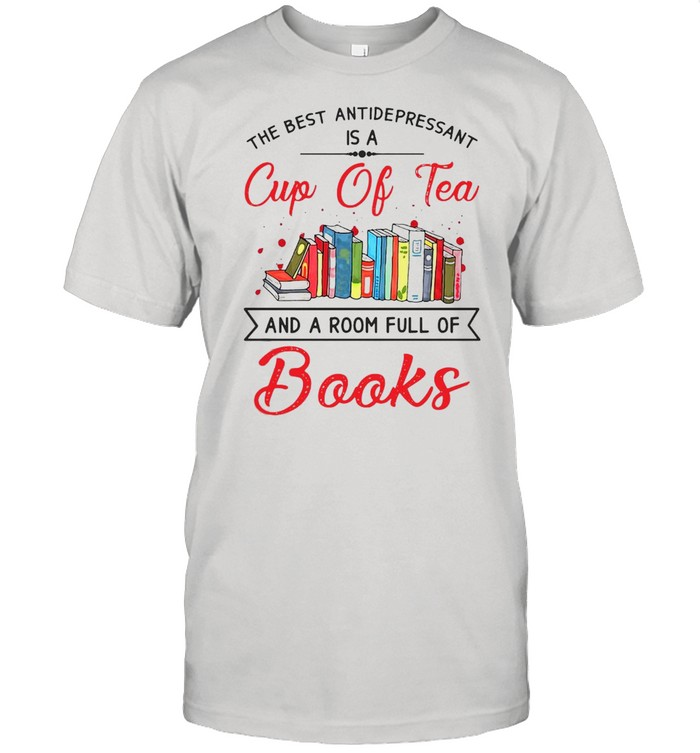 The Best Antidepressant Is A Cup Of Tea And Book T-shirt Classic Men's T-shirt