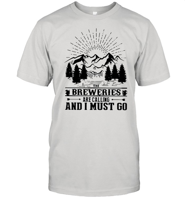 The Breweries Are Calling And I Must Go  Classic Men's T-shirt