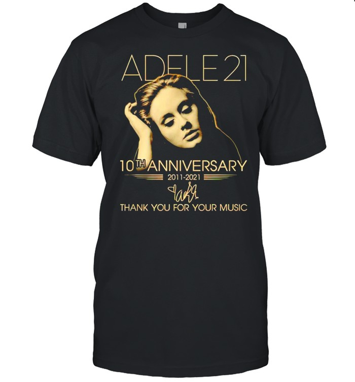 Adele 21 10th Anniversary 2011 2021 thank you for the memories shirt Classic Men's T-shirt