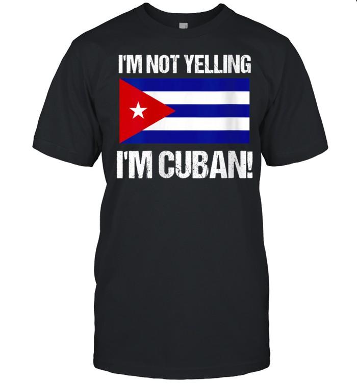 I'm Not Yelling I'm Cuban National Country Flag Cuba Quote shirt Classic Men's T-shirt