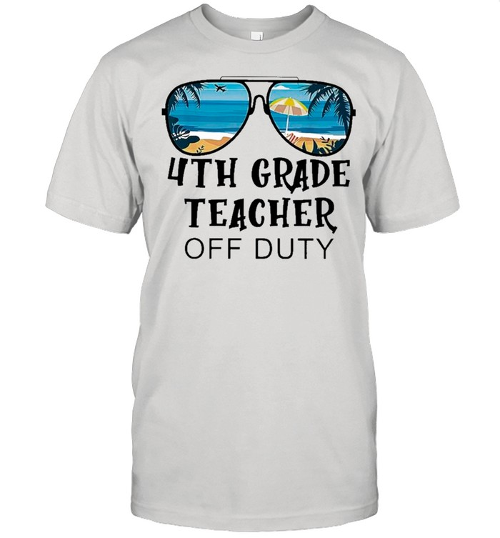 Beach Summer Sunglasses 4th Grade Teacher Off Duty shirt Classic Men's T-shirt
