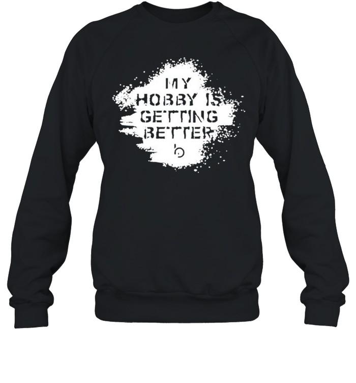Trevor bauer getting better is my hobby shirt Unisex Sweatshirt