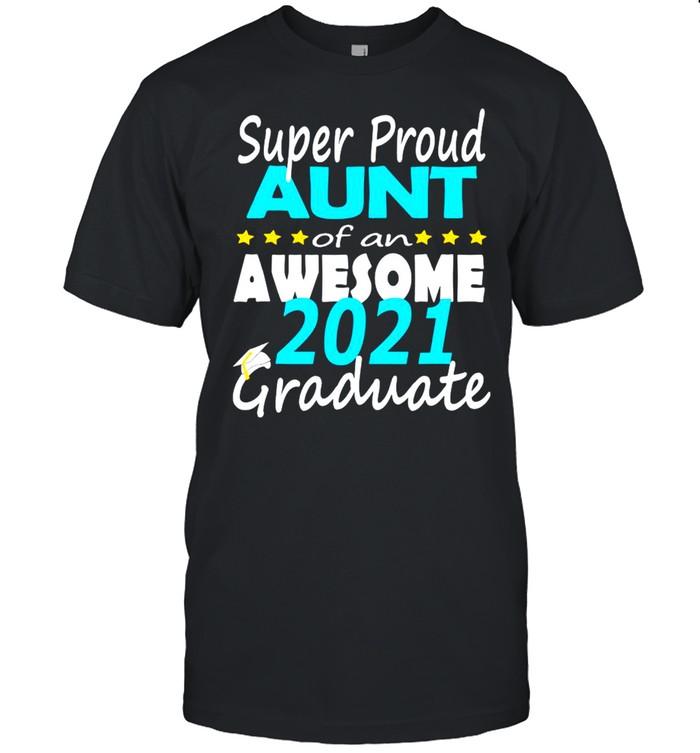 Super Proud Aunt Of An Awesome 2021 Graduate  Classic Men's T-shirt