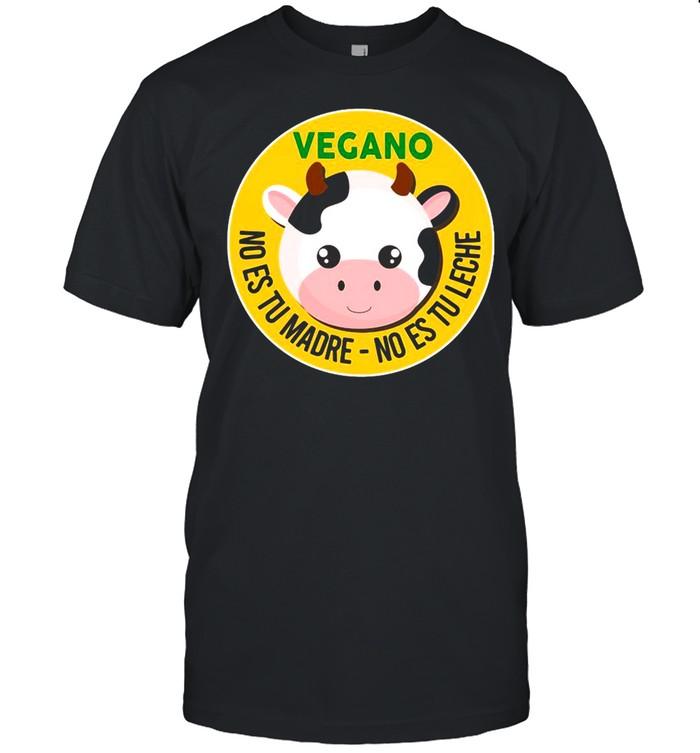 Vegano No Es Tu Madre No Es Tu Leche  Classic Men's T-shirt