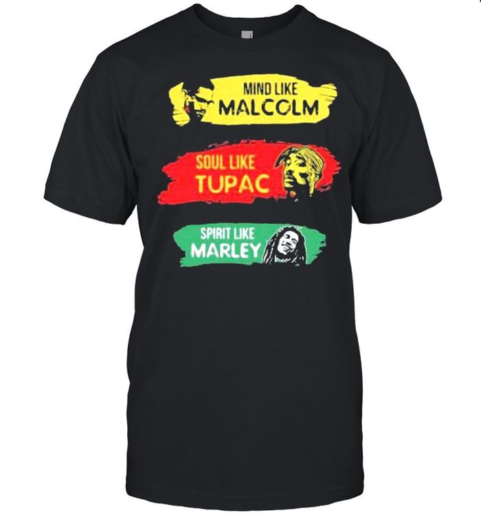 Mind like Malcolm soul like Tupac Spritit like Marley shirt Classic Men's T-shirt