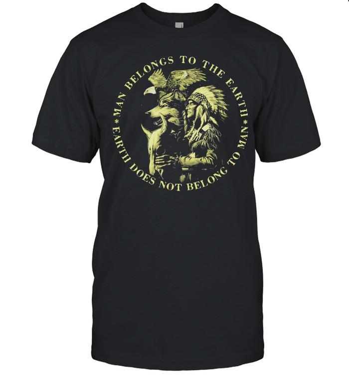 Native man belongs to the earth earth does not belong to man shirt Classic Men's T-shirt