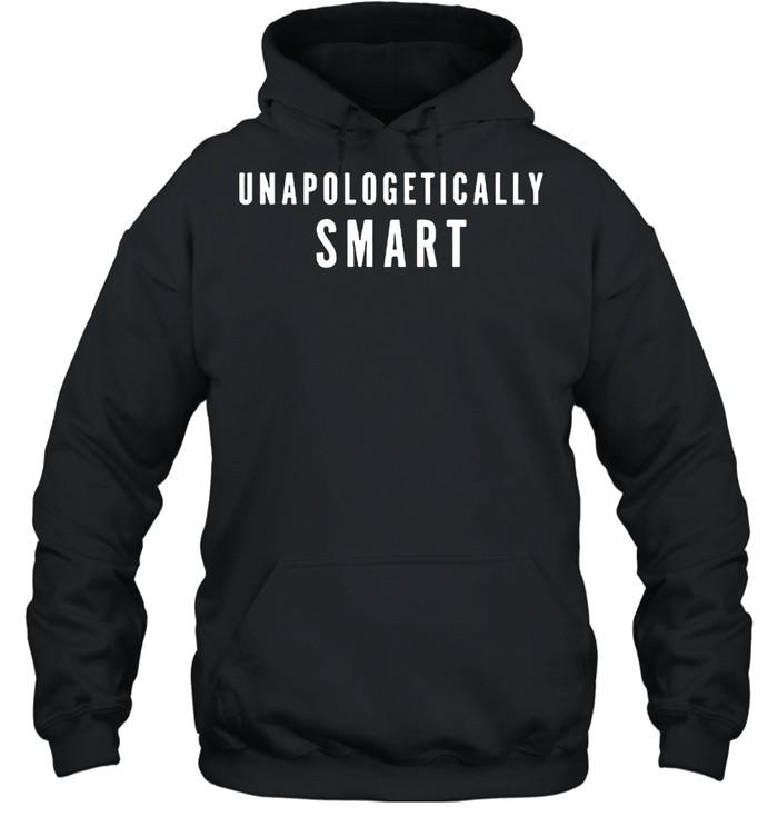 Unapologetically Smart shirt Unisex Hoodie