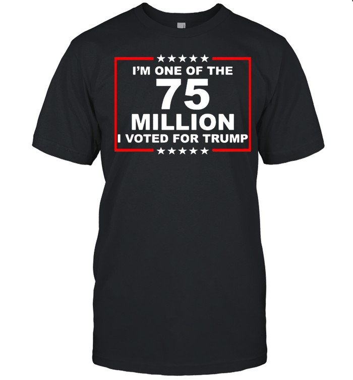 Im one of the 75 million I voted for Trump shirt Classic Men's T-shirt
