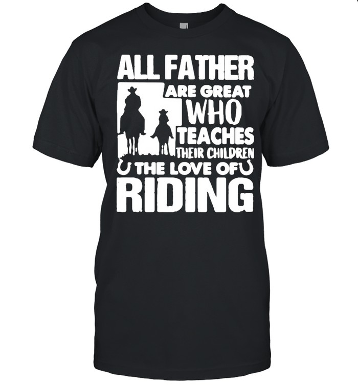 All father are great who teaches their children the love of riding shirt Classic Men's T-shirt