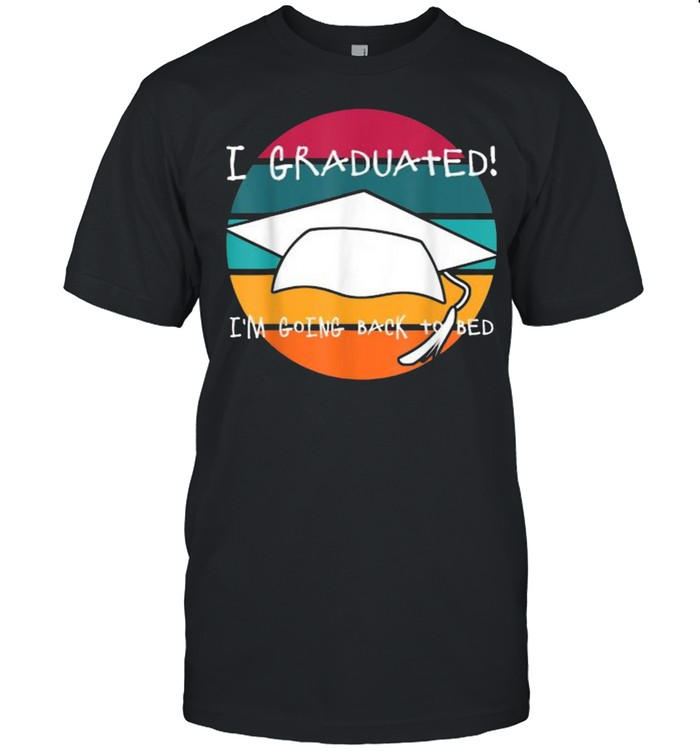 I Graduated I'm Going Back to Bed vintage shirt Classic Men's T-shirt