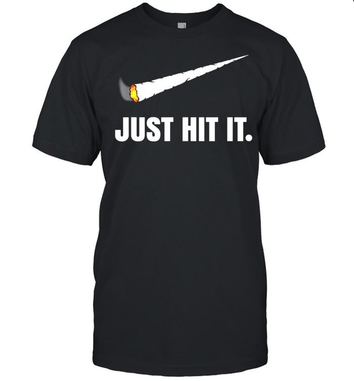 Just Hit It Marijuana shirt Classic Men's T-shirt
