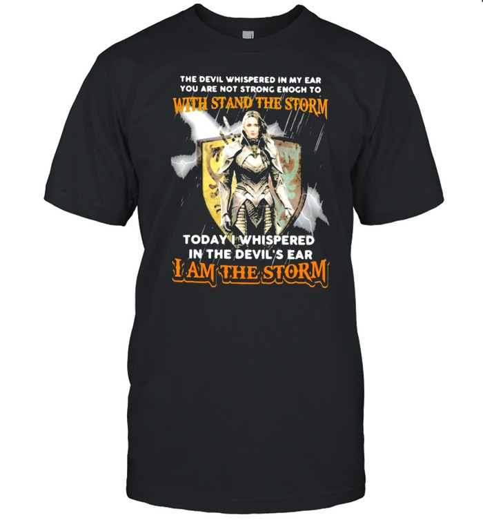 The Devil Whispered IN My Ear You Are Not Strong Enogh To With Stand The Storm I Am The Storm  Classic Men's T-shirt
