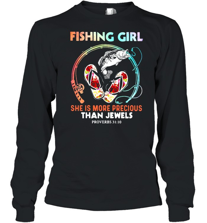 Fishing Girl She IS More Precious Than Jewels Flower  Long Sleeved T-shirt