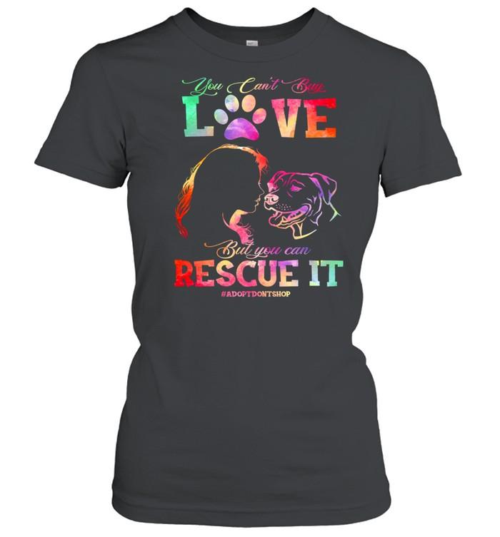 You cant buy love but you can rescue it adioptdonshop shirt Classic Women's T-shirt