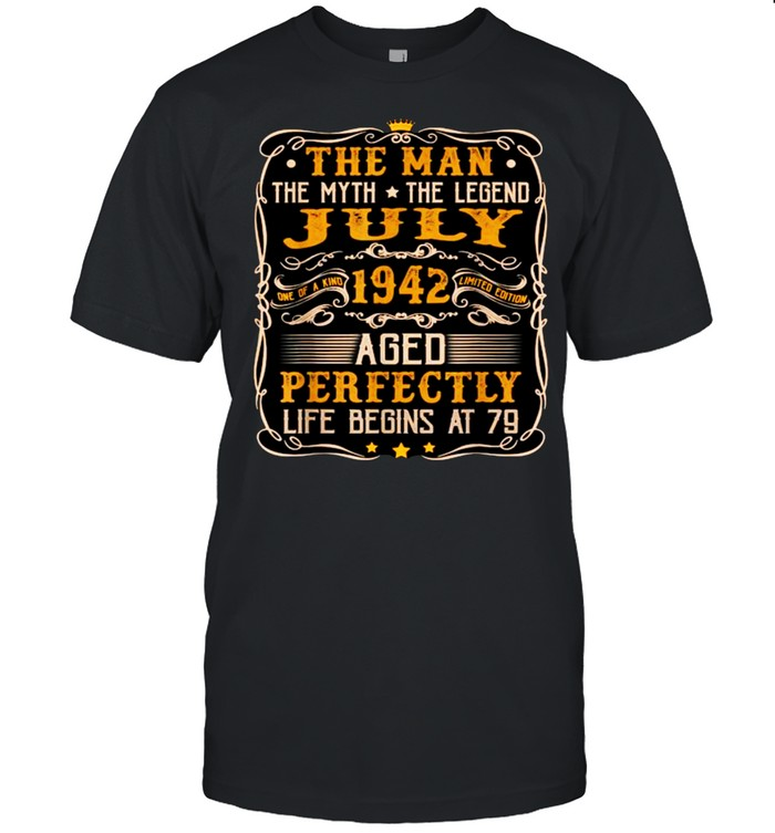 The Man The Myth The Legend July 1942 Aged Perfectly life begins at 79 T- Classic Men's T-shirt