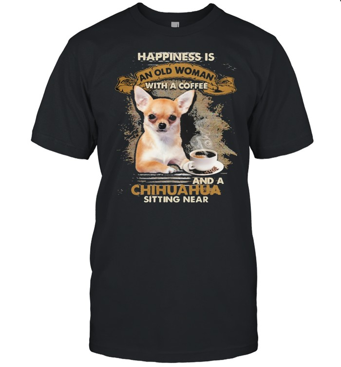 Happiness is an old woman with a and a coffee Chihuahua sitting in shirt Classic Men's T-shirt