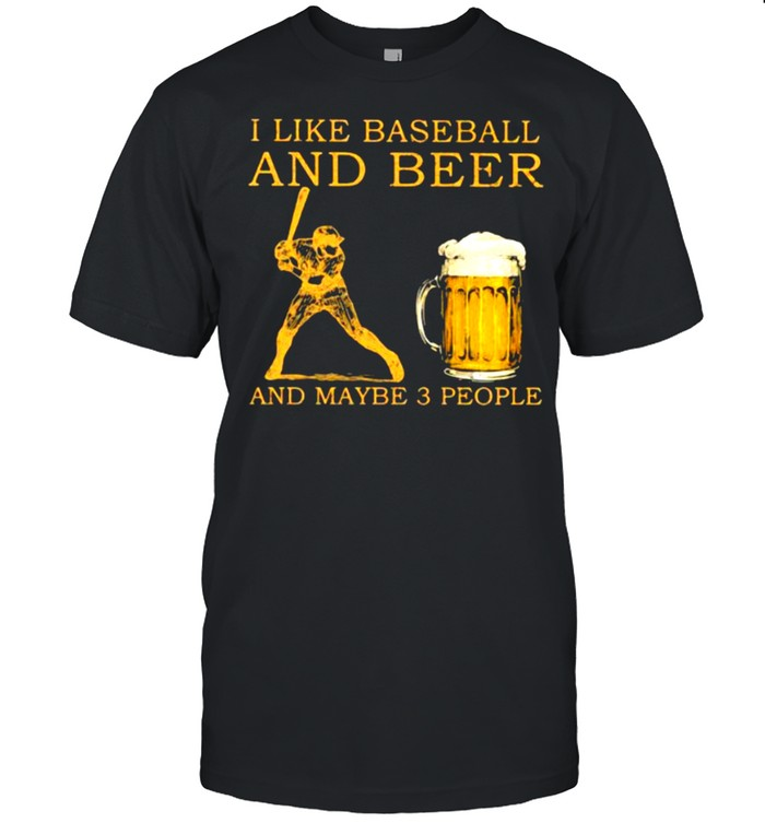 I like baseball and beer and maybe 3 people shirt Classic Men's T-shirt