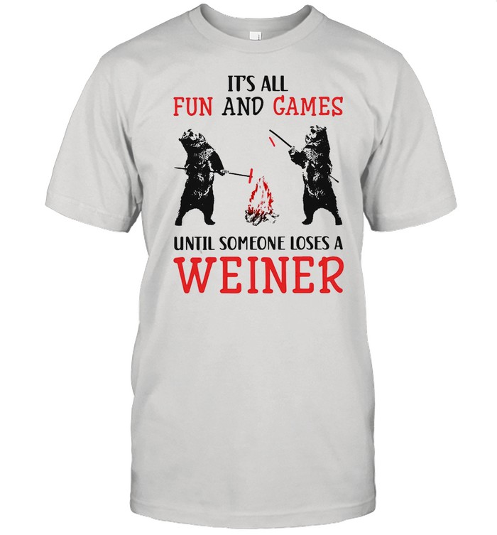 It's All Fun And Games Until Someone Loses A Weiner T-shirt Classic Men's T-shirt