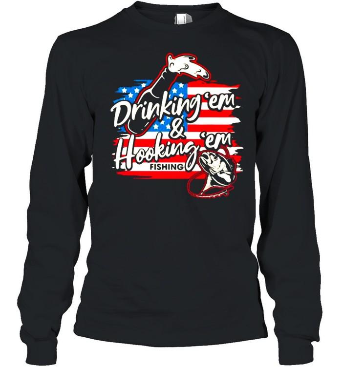Drinking 'Em And Hooking 'em Fishing American Flag  Long Sleeved T-shirt