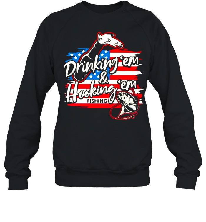 Drinking 'Em And Hooking 'em Fishing American Flag  Unisex Sweatshirt