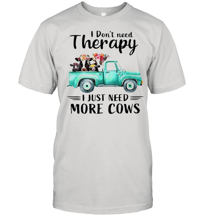 I Don't Need Therapy I Just Need More Cows T-shirt Classic Men's T-shirt