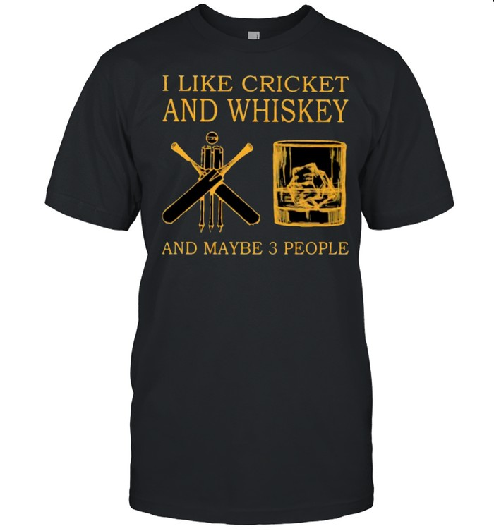 I Like Cricket And Whiskey And Maybe 3 People  Classic Men's T-shirt