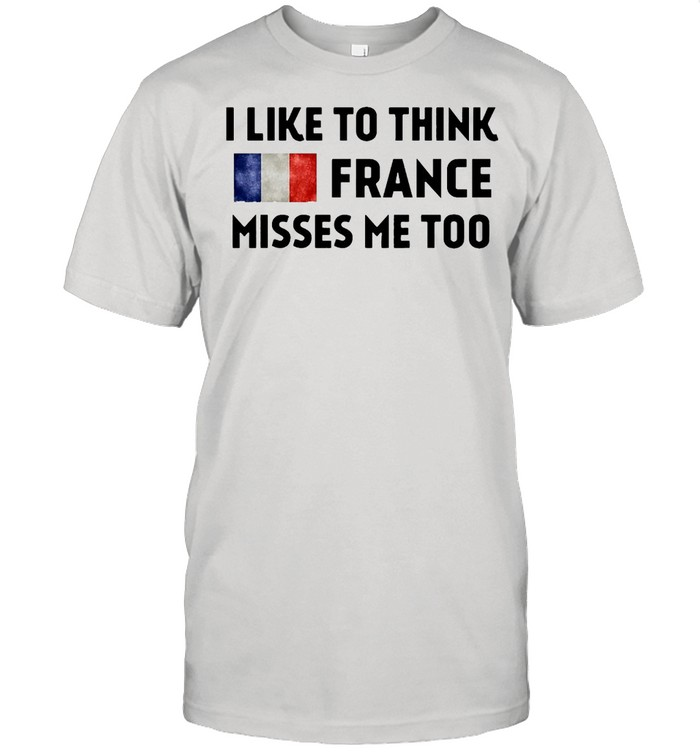 I Like To Think France Misses Me To T-shirt Classic Men's T-shirt