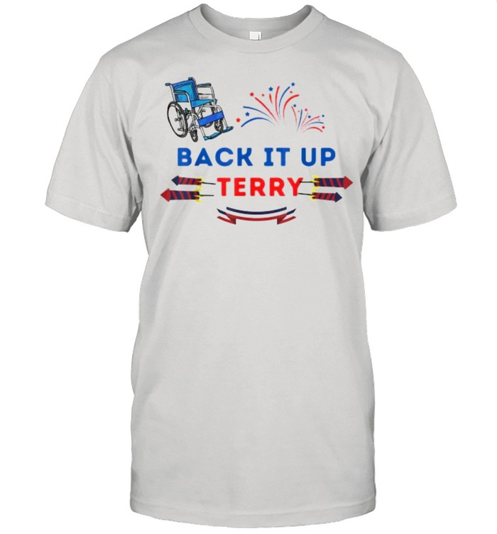 Back It Up Terry Put In Reverse 4th Of July Independence Day T- Classic Men's T-shirt