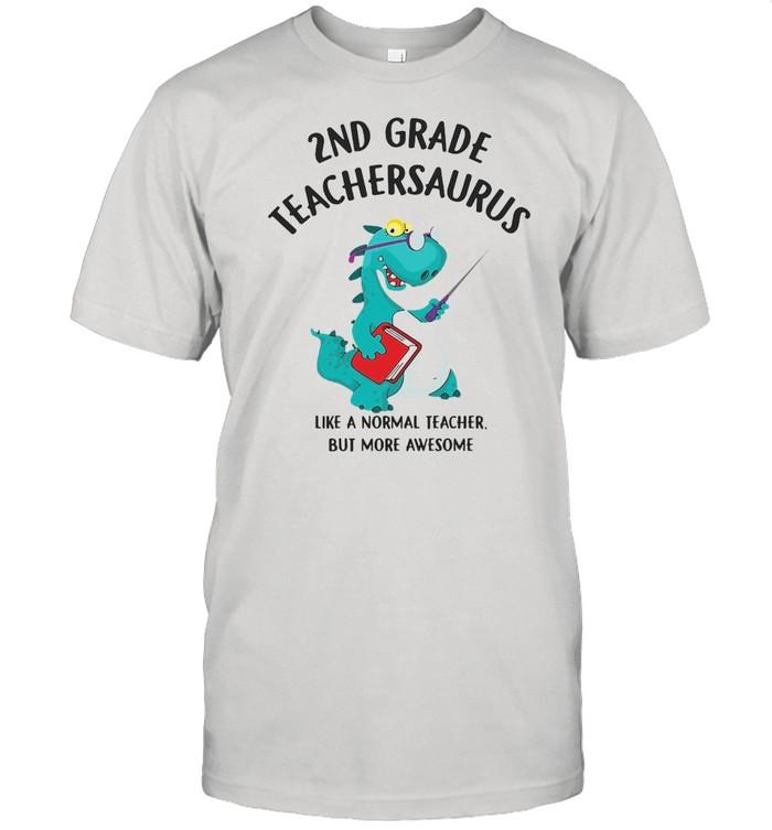 Dinosaurs 2nd Grade Teachersaurus Like A Normal Teacher But More Awesome T-shirt Classic Men's T-shirt