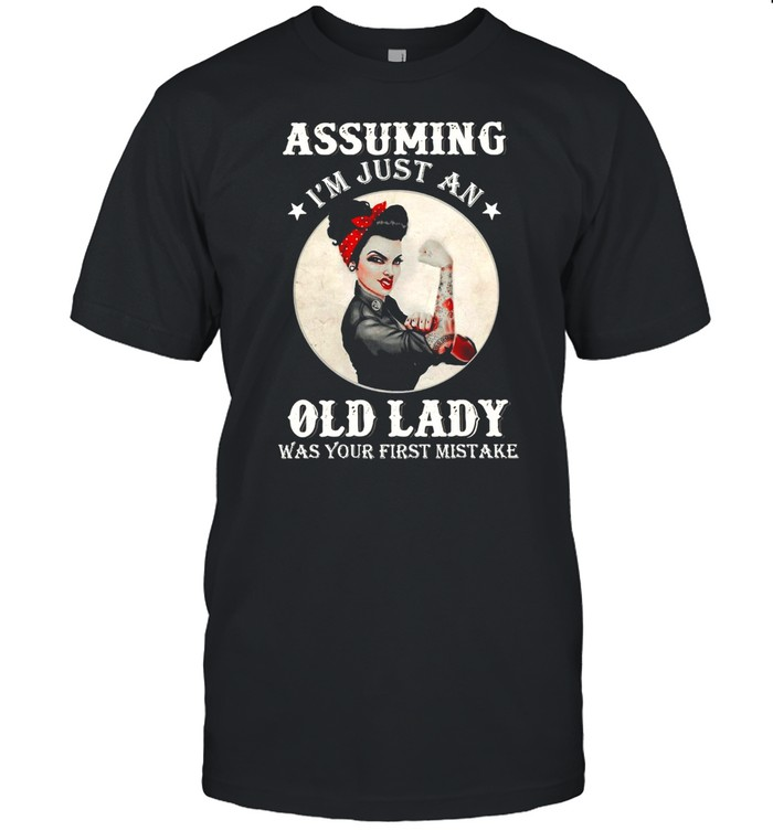 Rockabilly Assuming I'm Just An Old Lady Was Your First Mistake T-shirt Classic Men's T-shirt