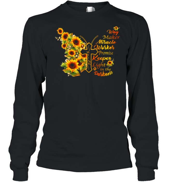 Way Maker Miracle Worker Promise Keeper Promise Keeper Light In The Darkness Sunflower Butterfly  Long Sleeved T-shirt