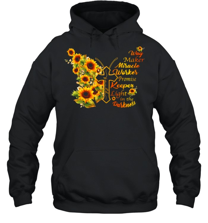 Way Maker Miracle Worker Promise Keeper Promise Keeper Light In The Darkness Sunflower Butterfly  Unisex Hoodie