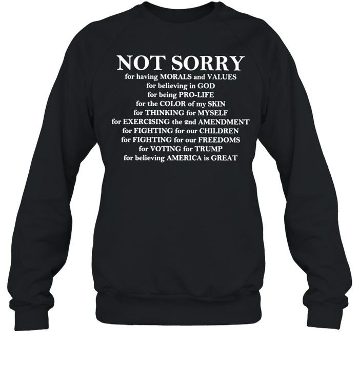 Not sorry for voting for Trump shirt Unisex Sweatshirt