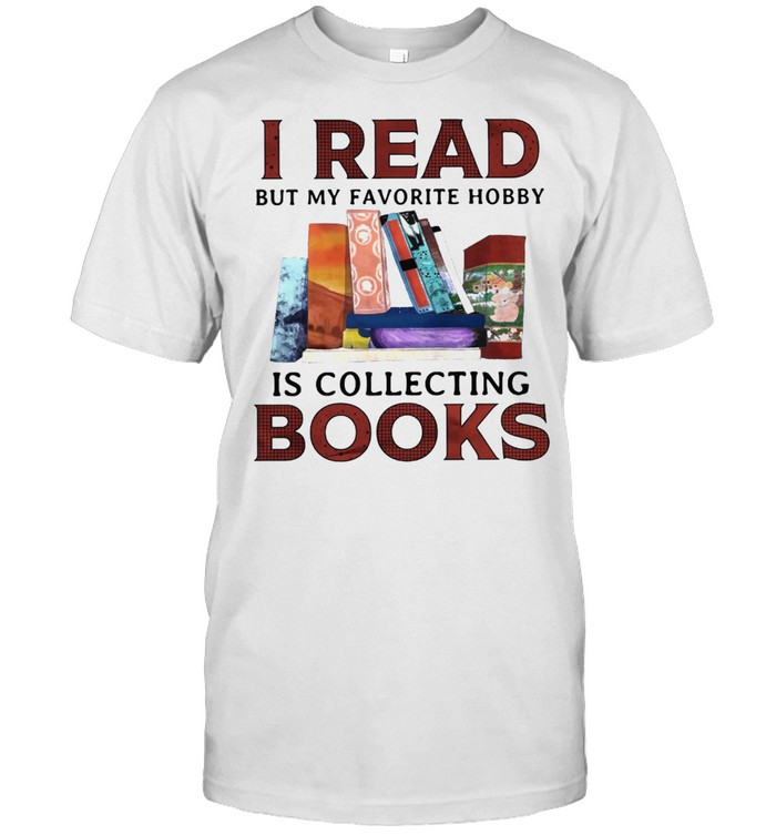 I Read But My Favorite Hobby Is Collecting Books shirt Classic Men's T-shirt