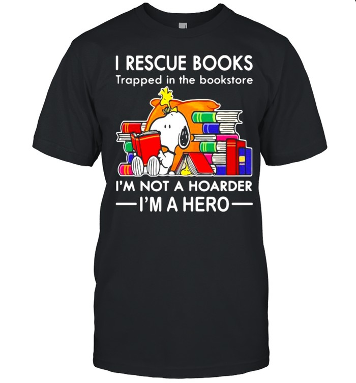 I Rescue Books Trapped In the Bookstore I'm Not A Hoarder I'm A Hero Snoopy  Classic Men's T-shirt