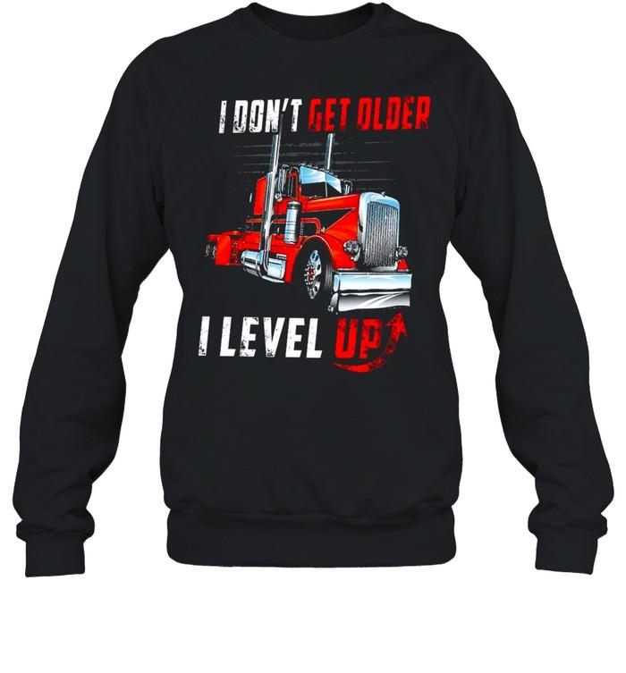 I Dont Get Older I Level Up shirt Unisex Sweatshirt