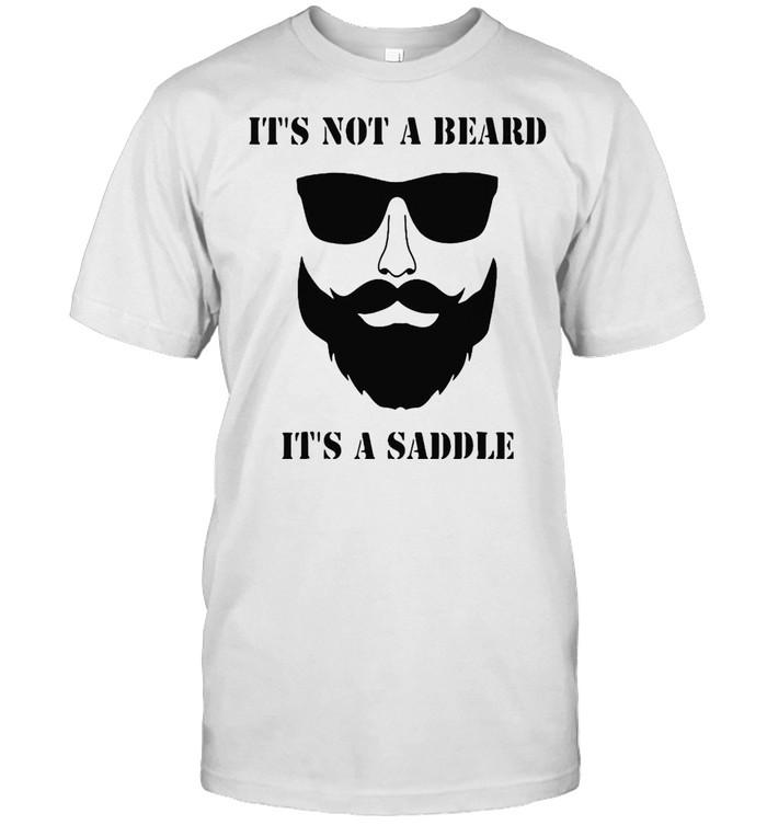 It's Not A Beard It's A Saddle T-shirt Classic Men's T-shirt