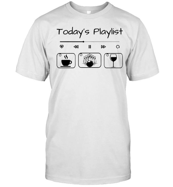 Todays playlist coffee bowling wine shirt Classic Men's T-shirt